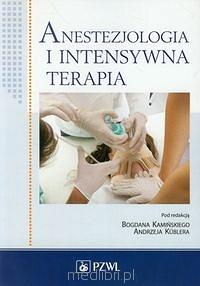 Anestezjologia i intensywna terapia. Bogdan  Kamiński